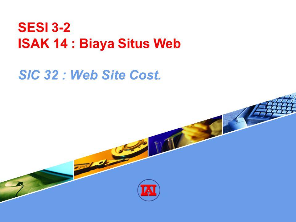 SESI 3-2 ISAK 14 : Biaya Situs Web SIC 32 : Web Site Cost.