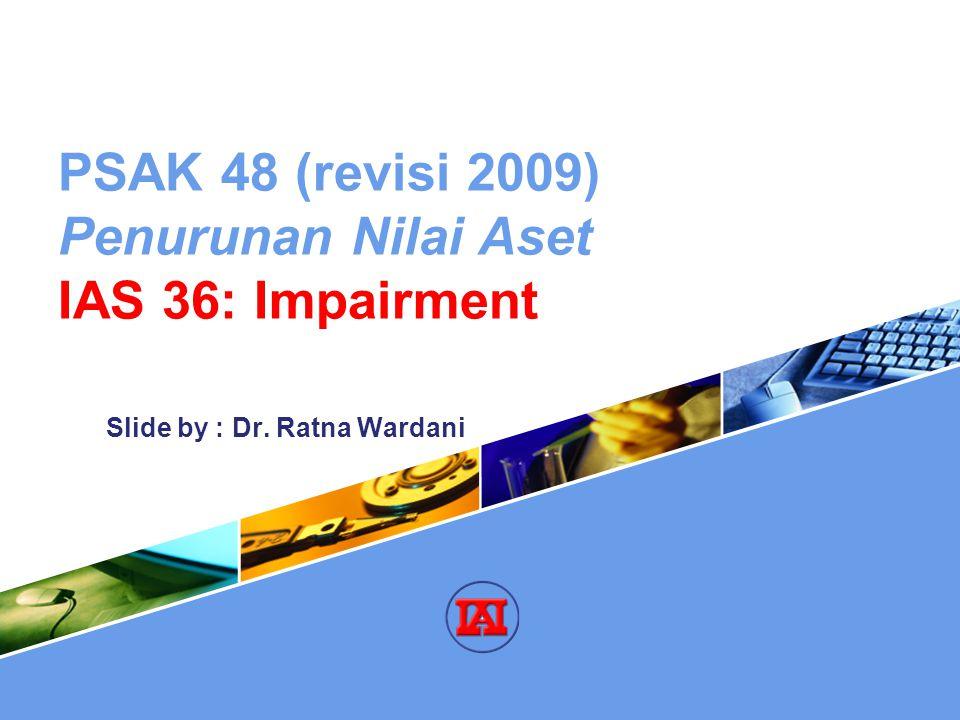 PSAK 48 (revisi 2009) Penurunan Nilai Aset IAS 36: Impairment