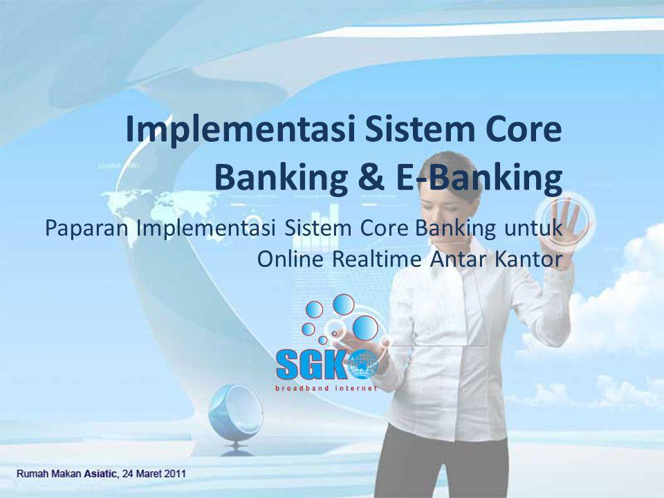 Implementasi Sistem Core Banking & E-Banking