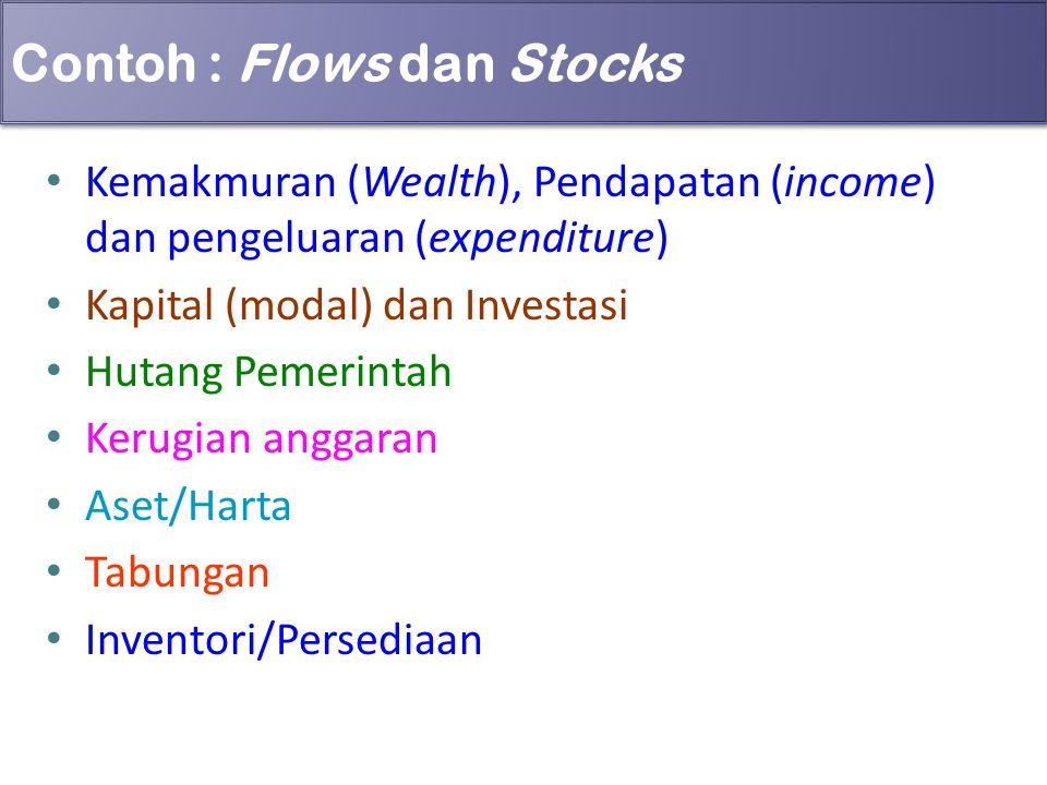 Contoh : Flows dan Stocks