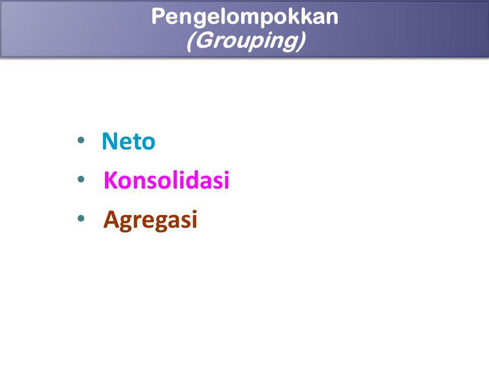 Pengelompokkan (Grouping) Neto Konsolidasi Agregasi