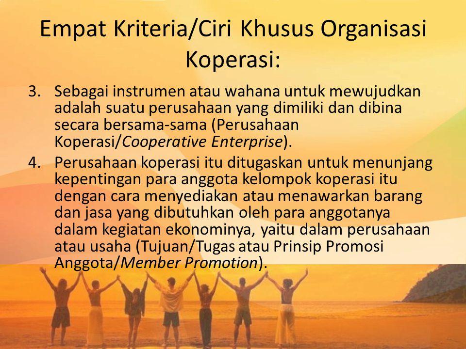 Empat Kriteria/Ciri Khusus Organisasi Koperasi: