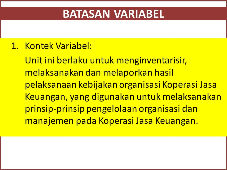 BATASAN VARIABEL Kontek Variabel: