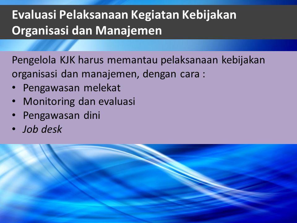 Evaluasi Pelaksanaan Kegiatan Kebijakan Organisasi dan Manajemen