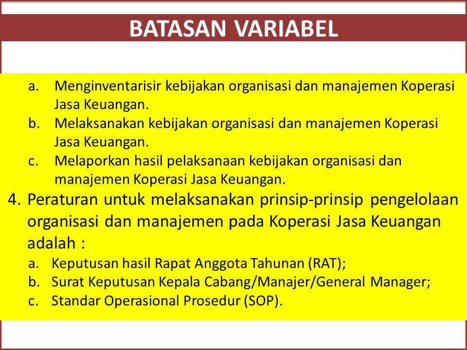 BATASAN VARIABEL Menginventarisir kebijakan organisasi dan manajemen Koperasi Jasa Keuangan.