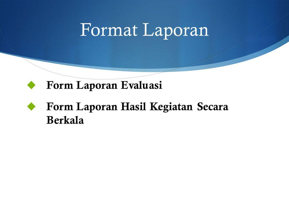 Format Laporan Form Laporan Evaluasi