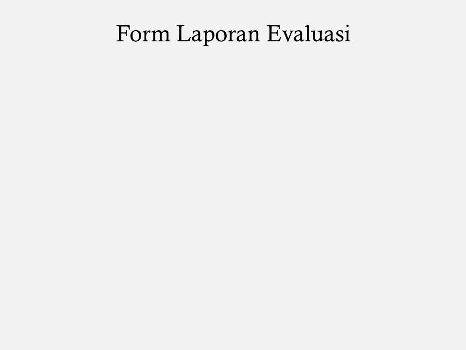 Form Laporan Evaluasi