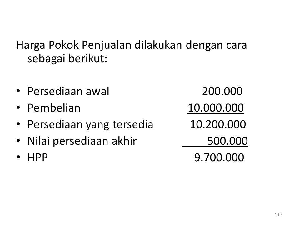 Harga Pokok Penjualan dilakukan dengan cara sebagai berikut: