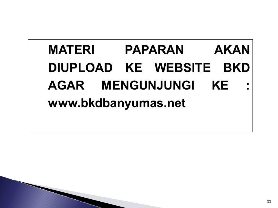 MATERI PAPARAN AKAN DIUPLOAD KE WEBSITE BKD AGAR MENGUNJUNGI KE : www