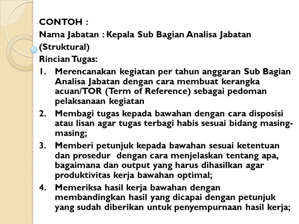 CONTOH : Nama Jabatan : Kepala Sub Bagian Analisa Jabatan. (Struktural) Rincian Tugas: