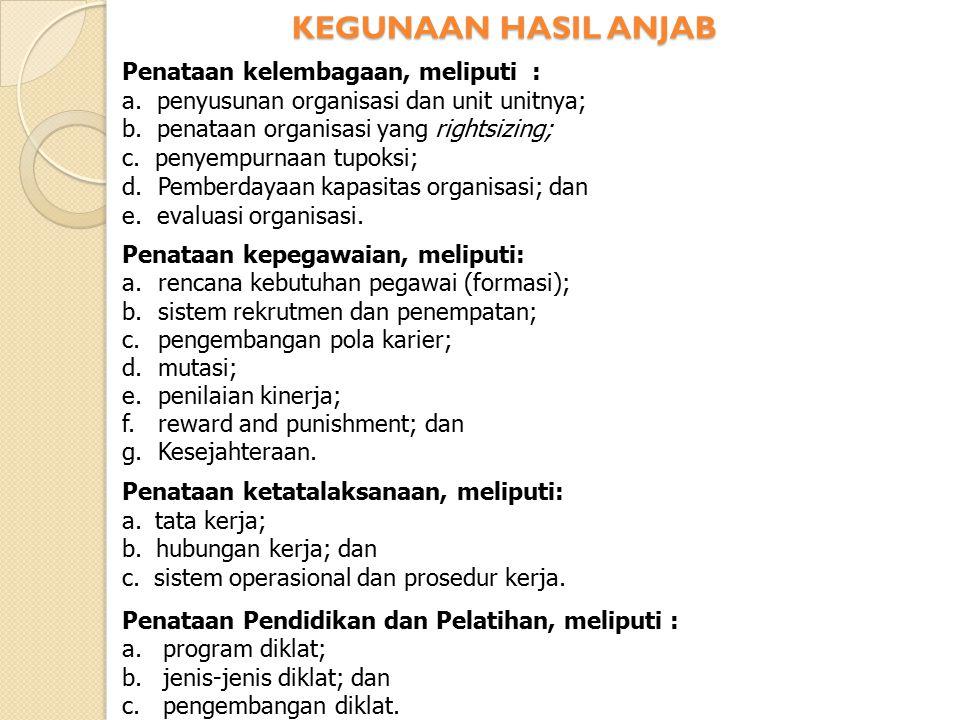 KEGUNAAN HASIL ANJAB Penataan kelembagaan, meliputi :