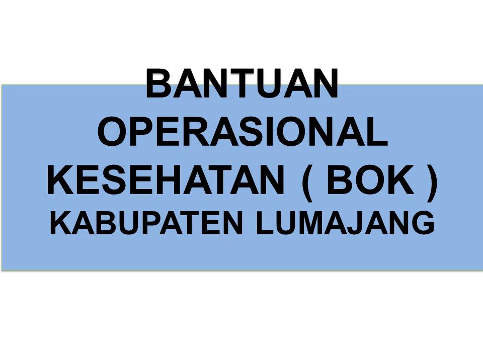 BANTUAN OPERASIONAL KESEHATAN ( BOK )