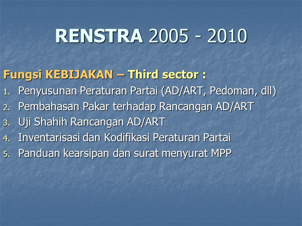 RENSTRA 2005 - 2010 Fungsi KEBIJAKAN – Third sector :