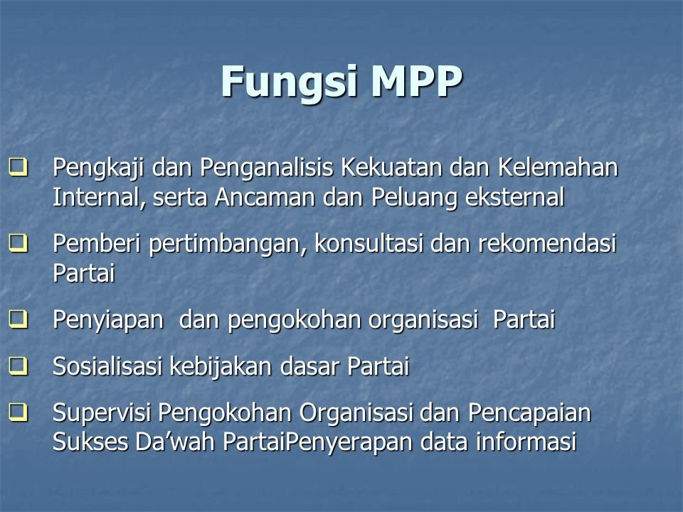 Fungsi MPP Pengkaji dan Penganalisis Kekuatan dan Kelemahan Internal, serta Ancaman dan Peluang eksternal.