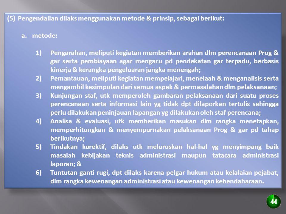 Pengendalian dilaks menggunakan metode & prinsip, sebagai berikut:
