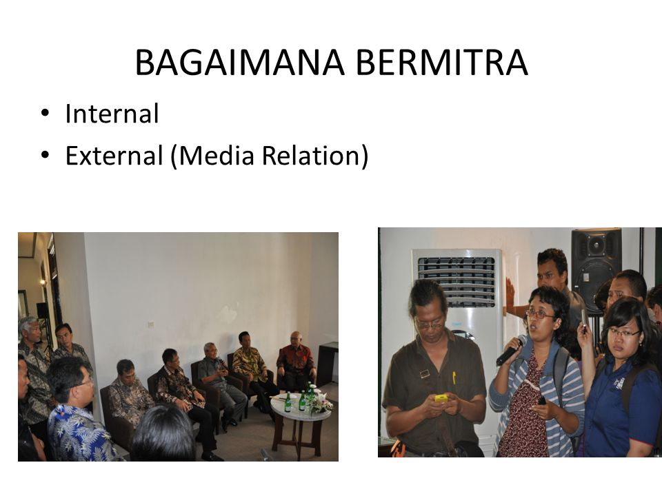 BAGAIMANA BERMITRA Internal External (Media Relation)