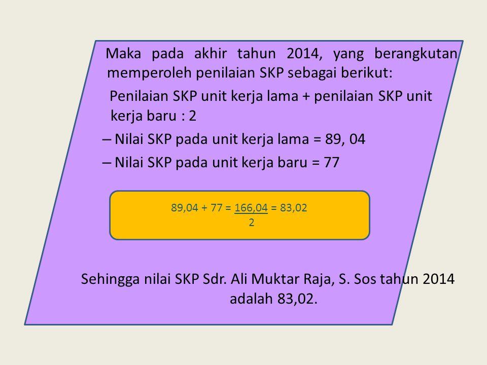 Penilaian SKP unit kerja lama + penilaian SKP unit kerja baru : 2
