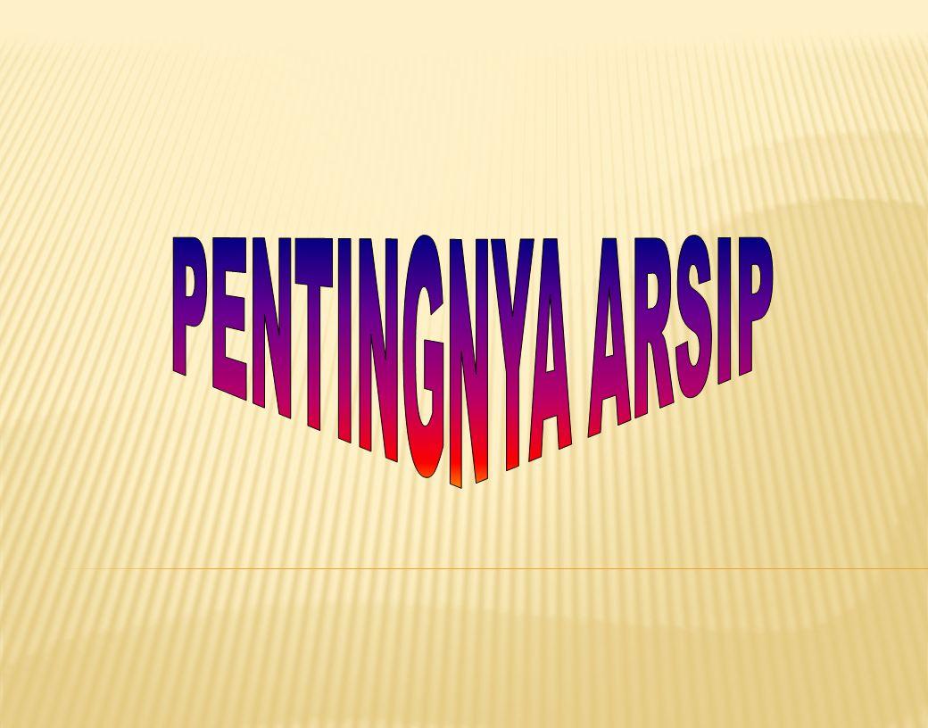 PENTINGNYA ARSIP