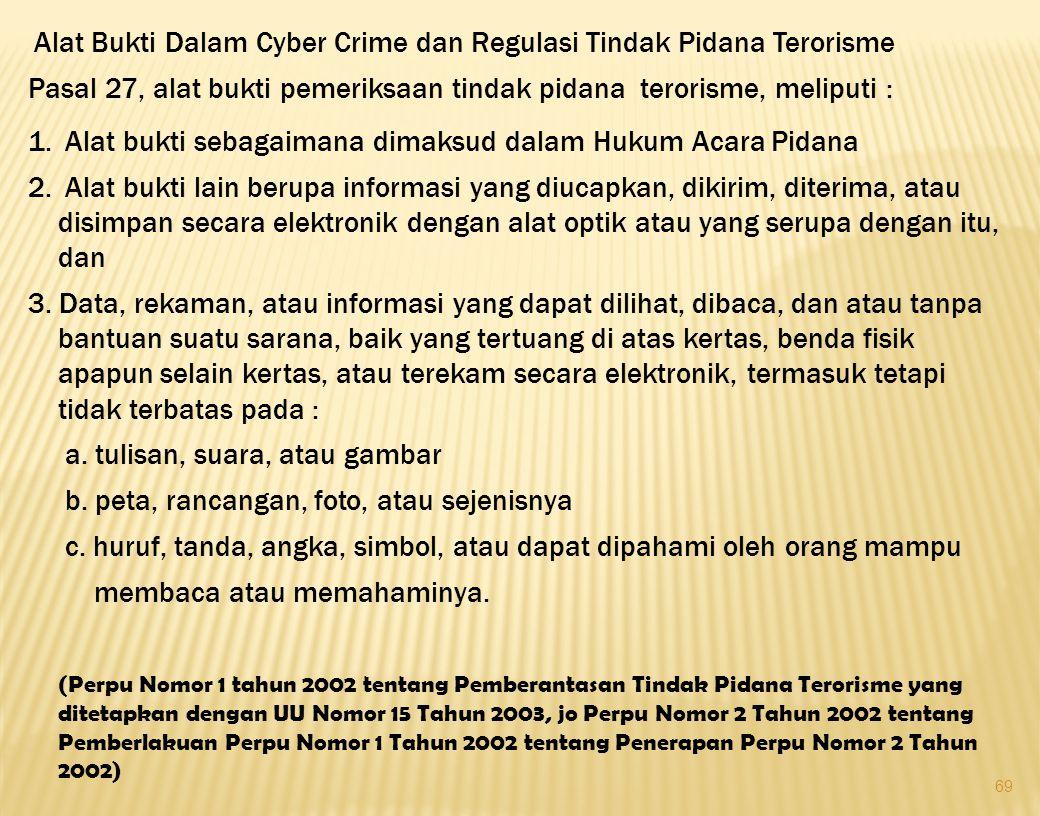 Pasal 27, alat bukti pemeriksaan tindak pidana terorisme, meliputi :