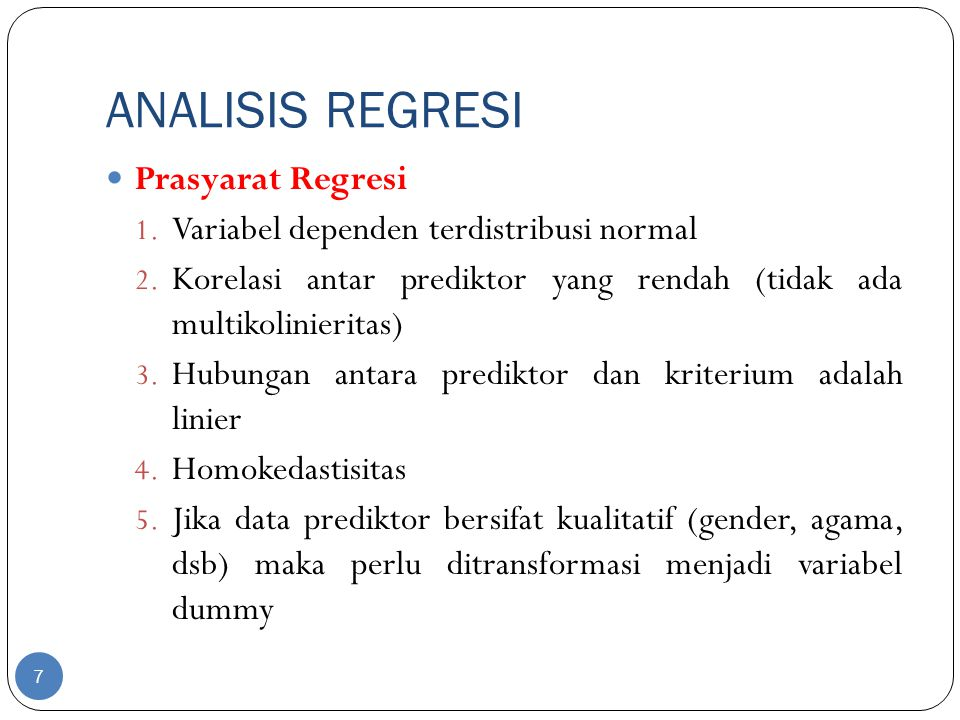 ANALISIS REGRESI Prasyarat Regresi