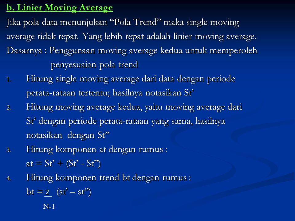 b. Linier Moving Average