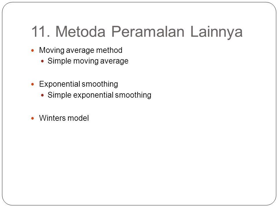 11. Metoda Peramalan Lainnya