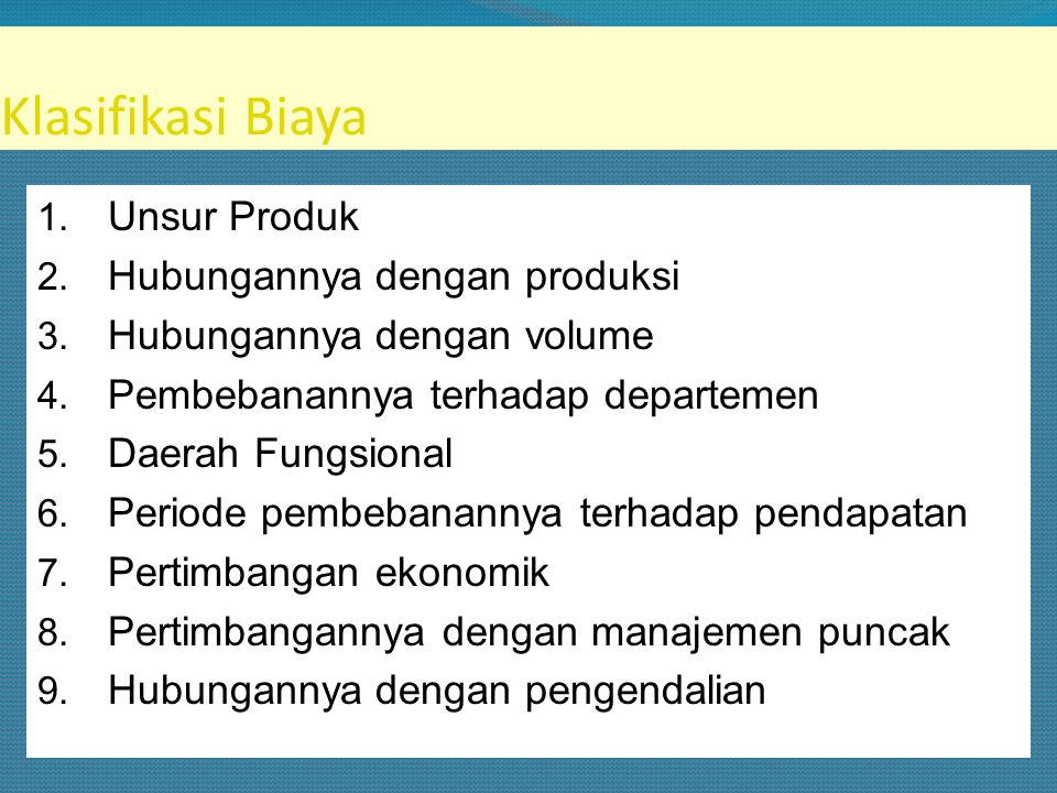 Klasifikasi Biaya Unsur Produk Hubungannya dengan produksi