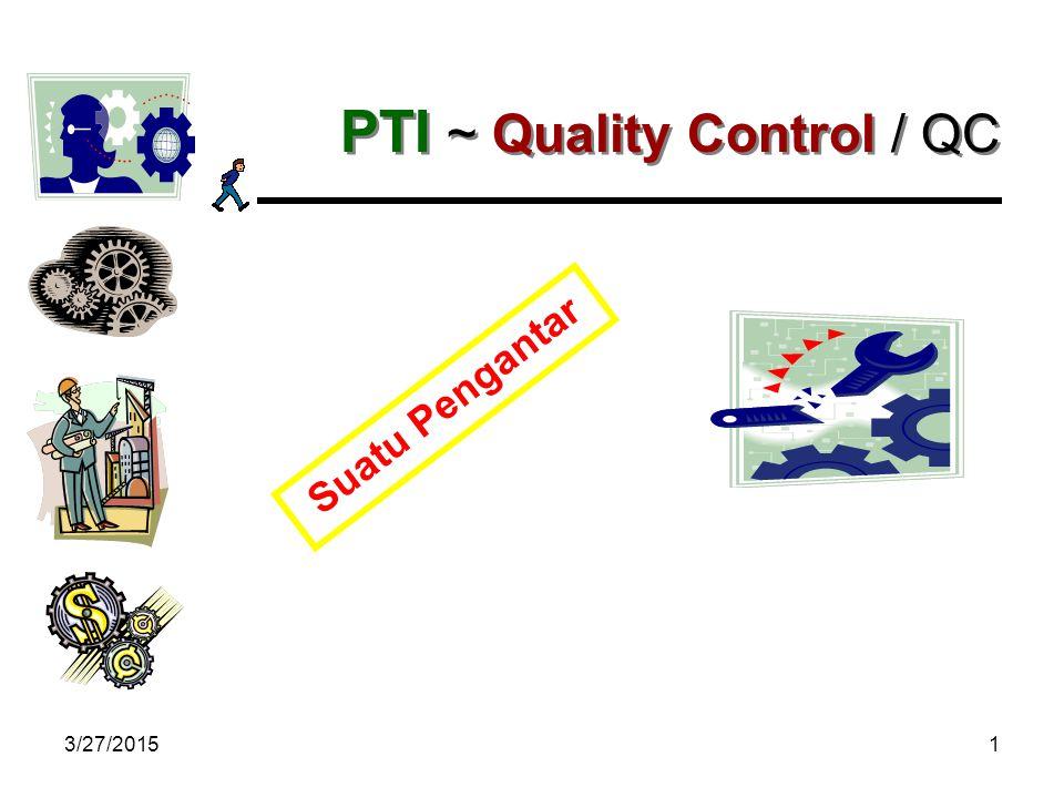 PTI ~ Quality Control / QC