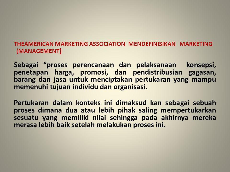 THEAMERICAN MARKETING ASSOCIATION MENDEFINISIKAN MARKETING (MANAGEMENT)