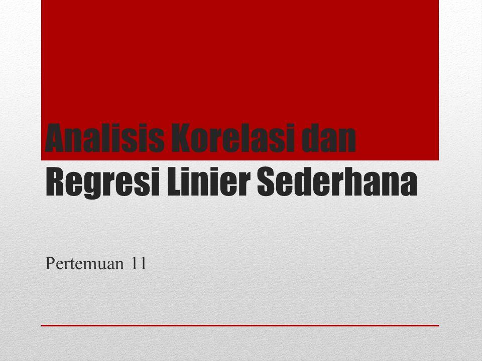 Analisis Korelasi dan Regresi Linier Sederhana