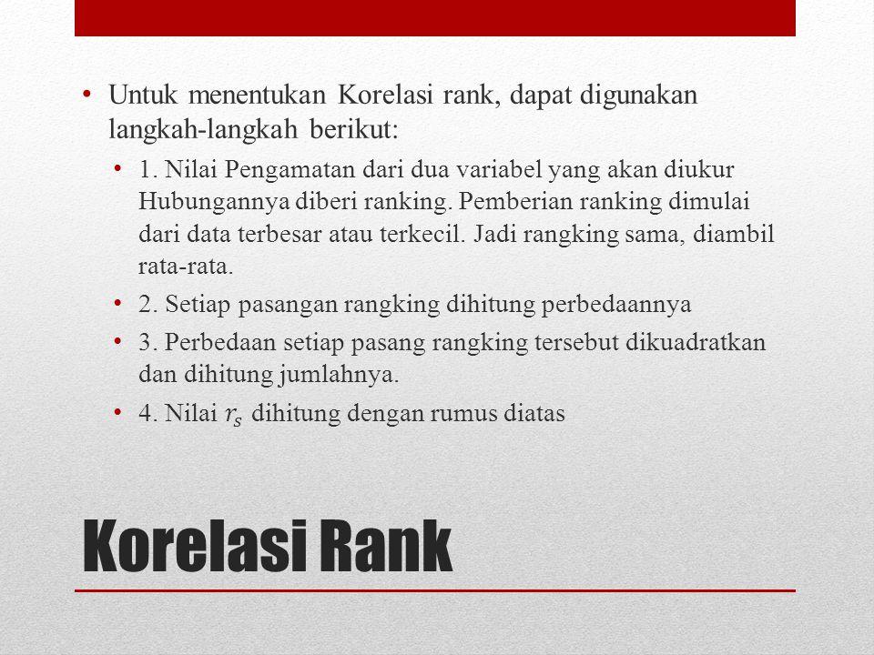 Untuk menentukan Korelasi rank, dapat digunakan langkah-langkah berikut: