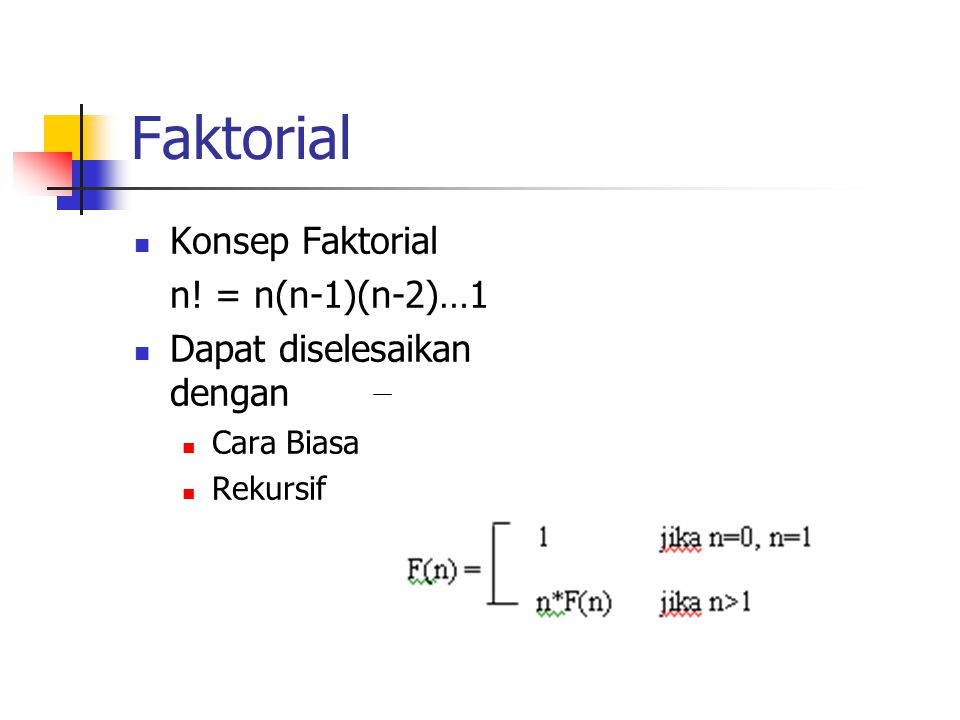 Faktorial Konsep Faktorial n! = n(n-1)(n-2)…1