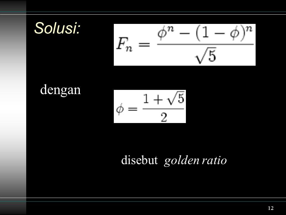 Solusi: dengan disebut golden ratio