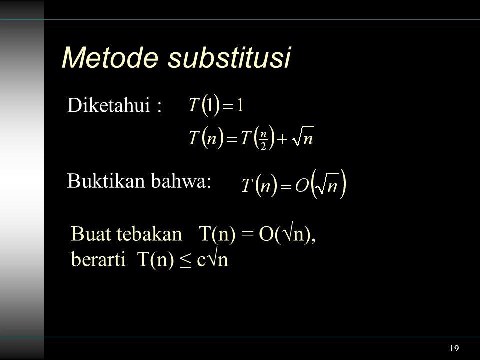 Metode substitusi Diketahui : Buktikan bahwa: