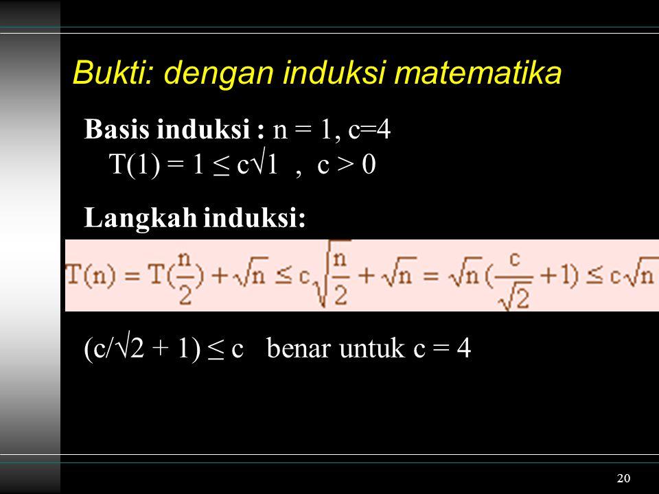 Bukti: dengan induksi matematika