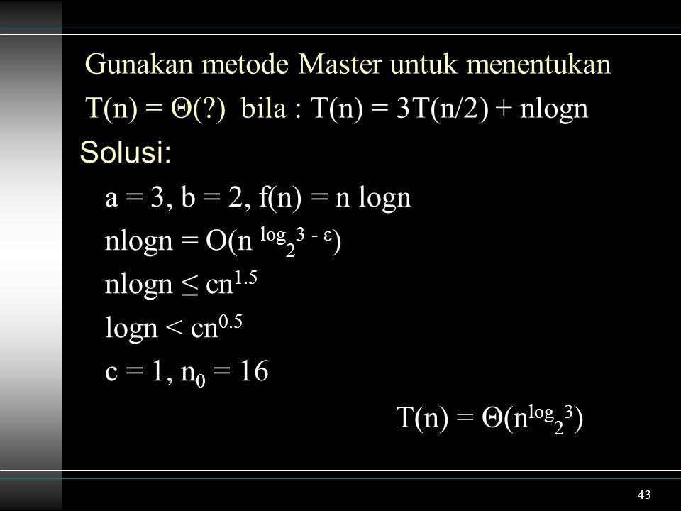 Gunakan metode Master untuk menentukan
