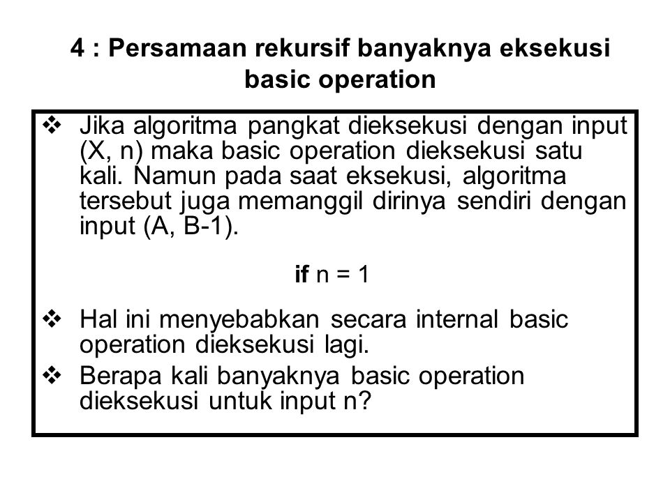 4 : Persamaan rekursif banyaknya eksekusi basic operation