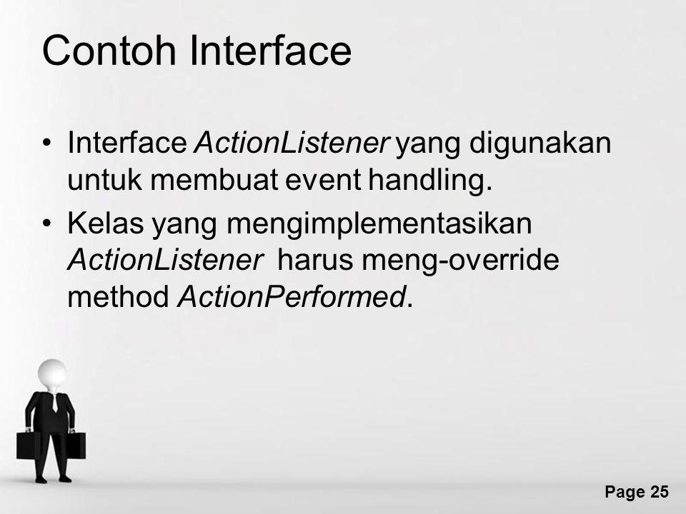 Contoh Interface Interface ActionListener yang digunakan untuk membuat event handling.