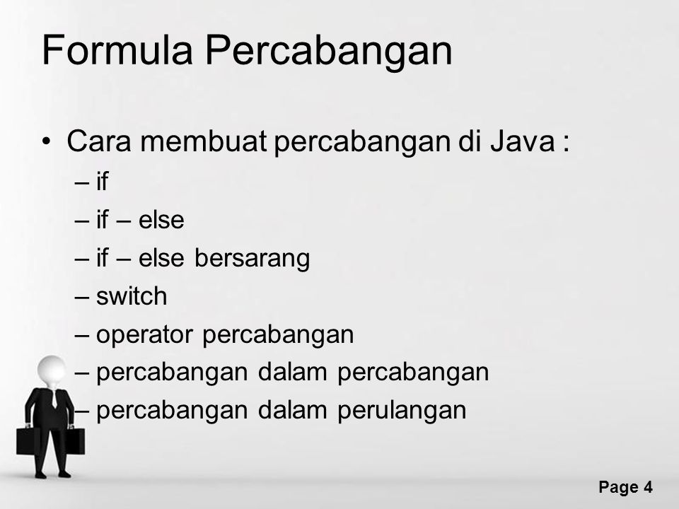 Formula Percabangan Cara membuat percabangan di Java : if if – else
