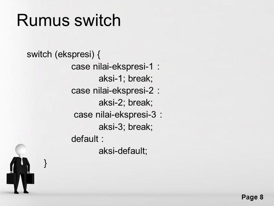 Rumus switch switch (ekspresi) { case nilai-ekspresi-1 :