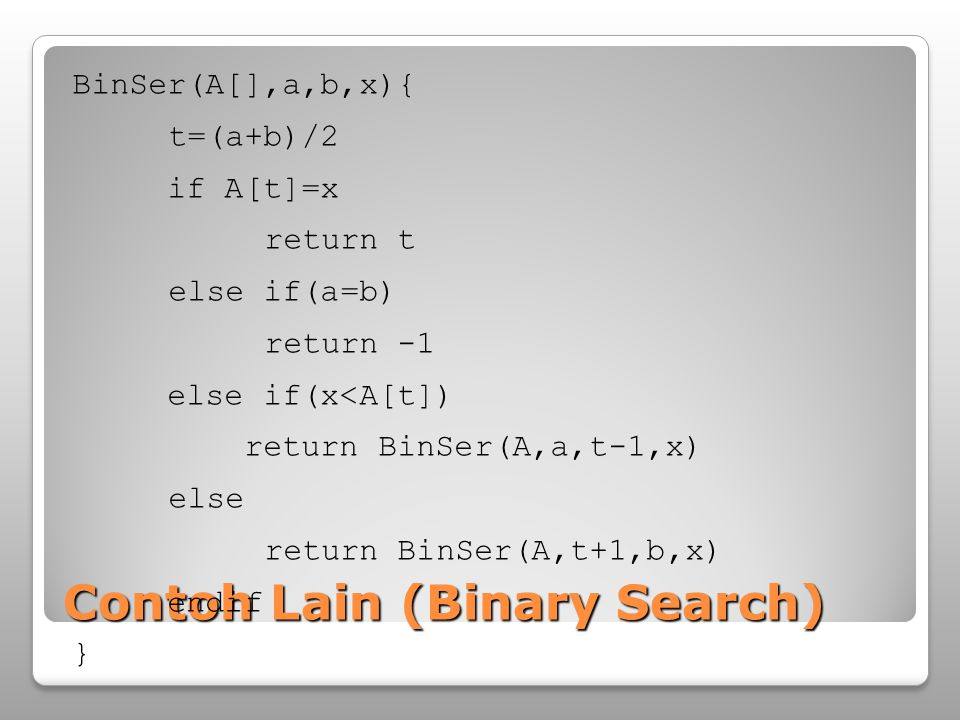 Contoh Lain (Binary Search)