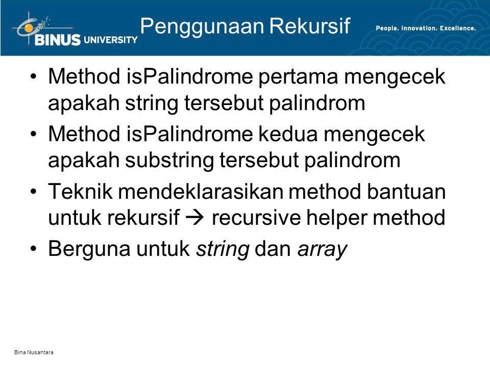 Method isPalindrome pertama mengecek apakah string tersebut palindrom