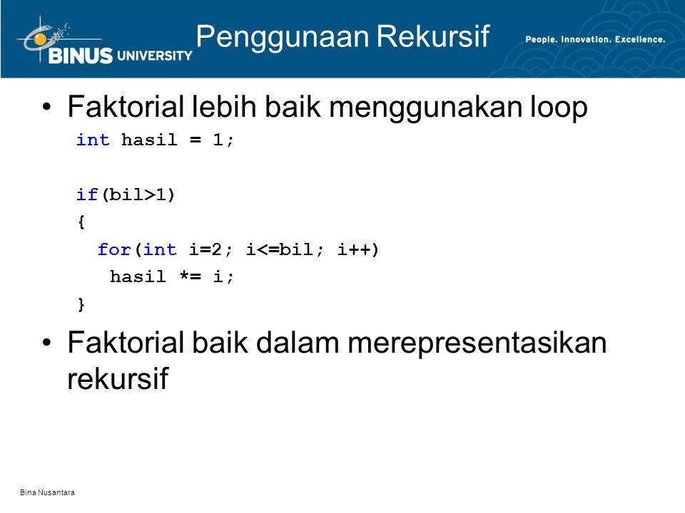 Faktorial lebih baik menggunakan loop