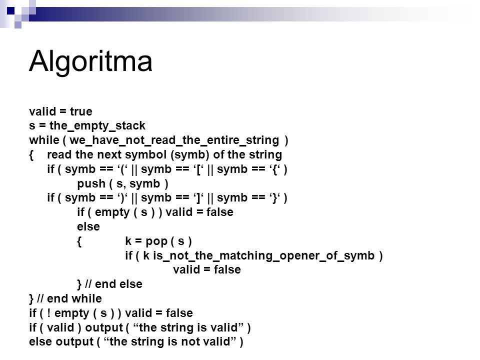 Algoritma valid = true s = the_empty_stack