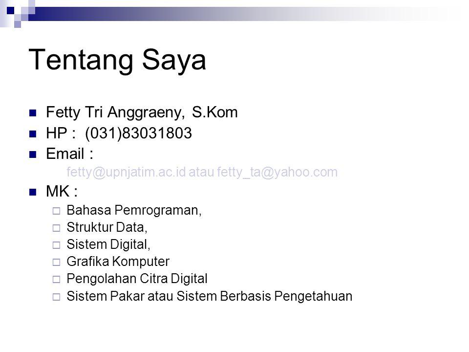 Tentang Saya Fetty Tri Anggraeny, S.Kom HP : (031)83031803 Email :