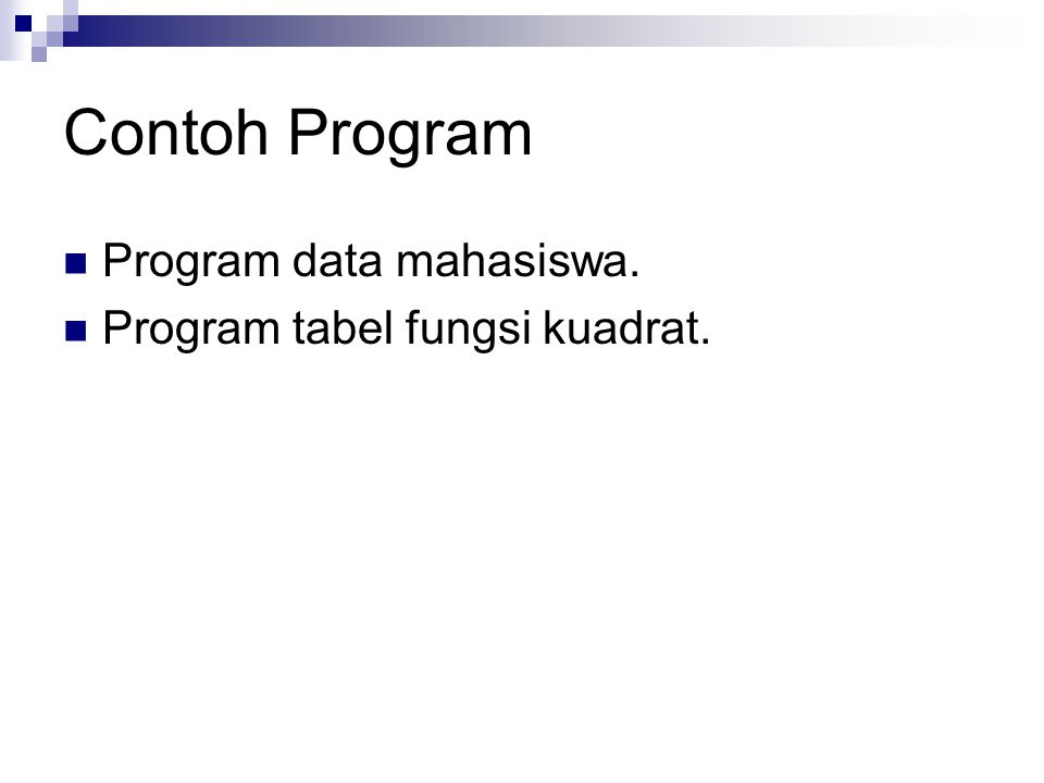 Contoh Program Program data mahasiswa. Program tabel fungsi kuadrat.