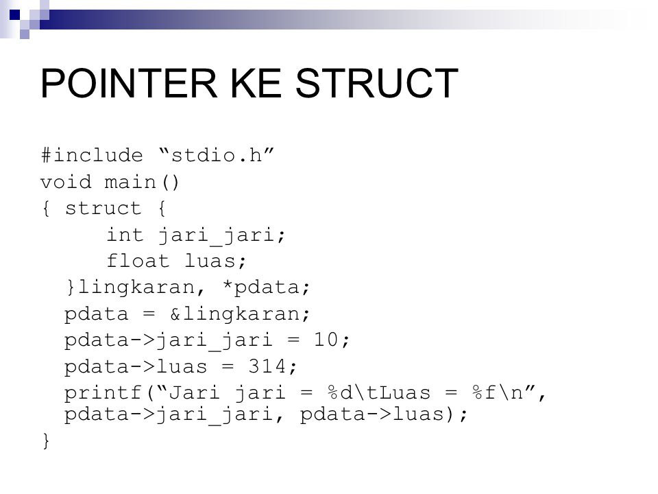 POINTER KE STRUCT #include stdio.h void main() { struct {