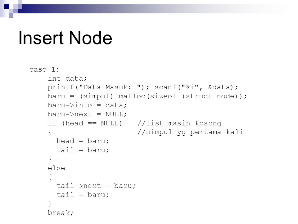 Insert Node case 1: int data;