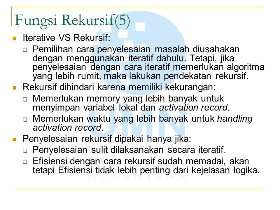 Fungsi Rekursif(5) Iterative VS Rekursif: