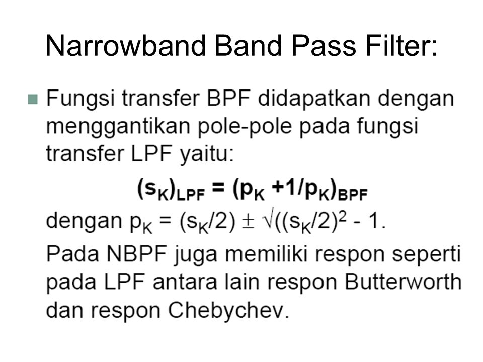Narrowband Band Pass Filter: